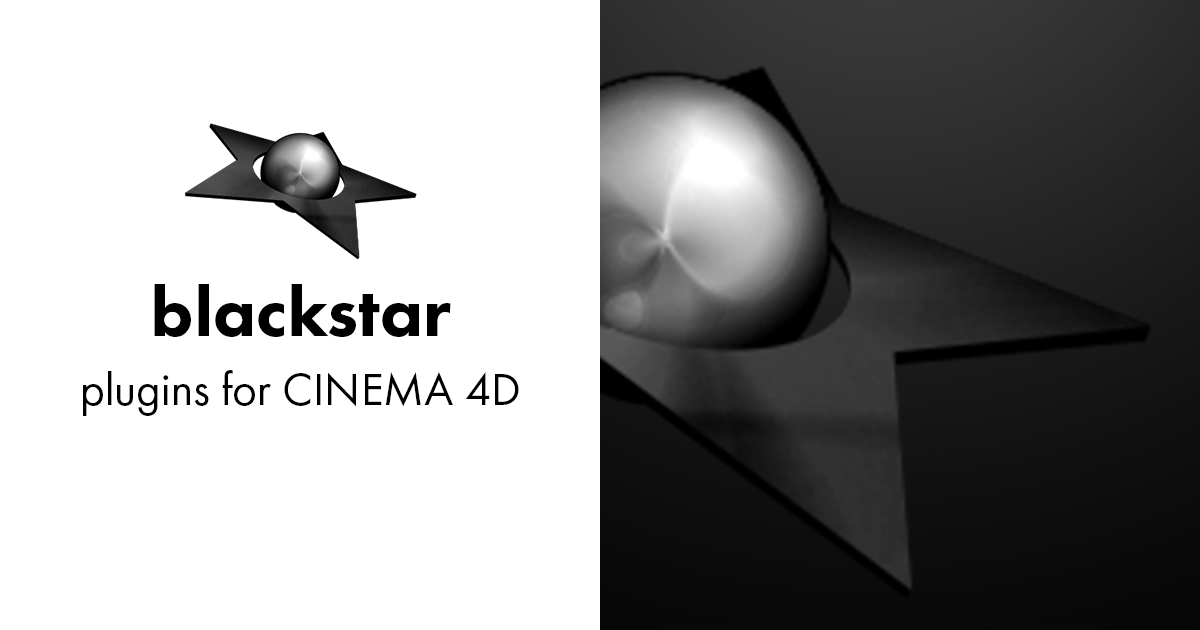 blackstar - custom plugins for CINEMA 4D